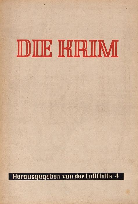 Die Krim. [Крым. Нанем.яз.] Дрезден: 4-ый воздушный флот, [1943].