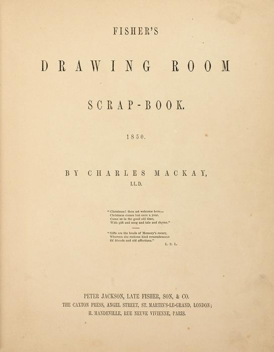 [32прекрасные гравюры] Альбом гостиной Фишера. [Ficher's drawing room scrap-book. Наангл.яз.] Лондон; Париж: Ficher son &C°, 1850.