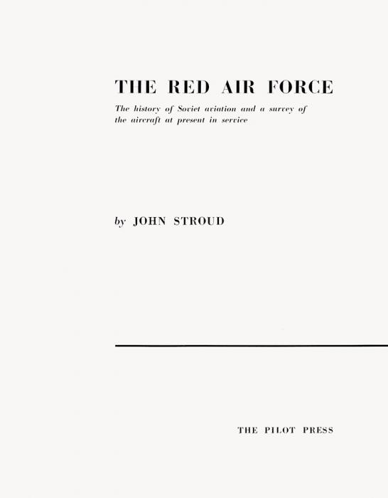 [Первым делом самолеты] Строуд, Д.Красная авиация. [The red air force. Наангл.яз.]. Лондон: Pilot Press, 1943.