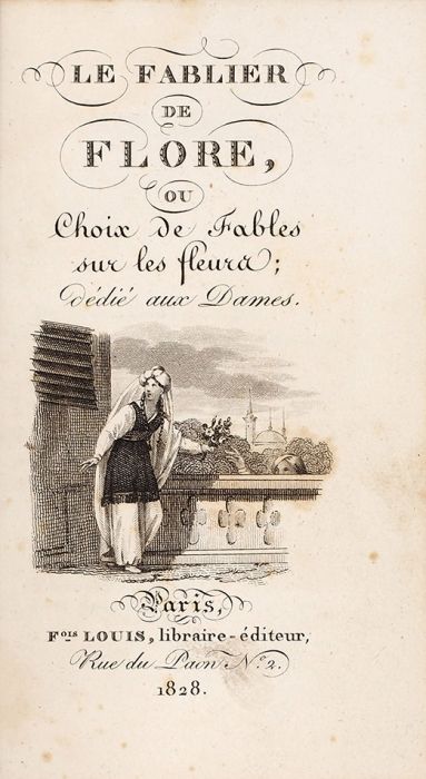 [Изящное издание вмарокеновом переплете встиле «Cathedral»] Басни оцветах. [LeFablier deflore, ouChoix defables sur les fleurs. Нафр.яз.]. Париж: F.Louis, 1828.