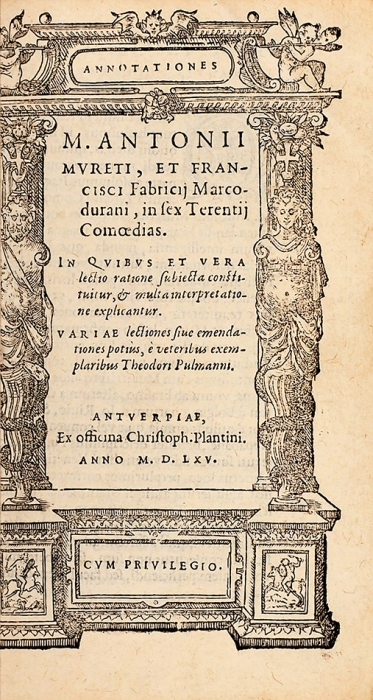 [Редчайшее издание Ренессанса] Теренций. Шесть комедий. [Налатыни]. Антверпен: Christoph Plantini, 1565.