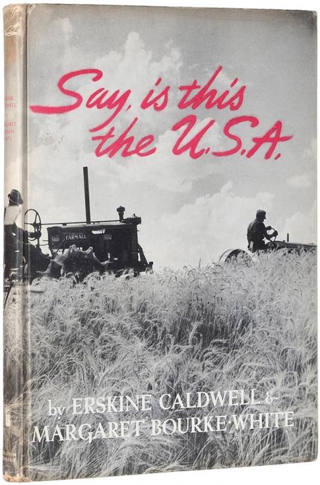 [Альбом] Скажи, этоли Америка/ Э. Колдуэлл иМ.Борк-Уайт. [Say, this isthe U.S.A. Нафр.яз.] Нью-Йорк, 1941.